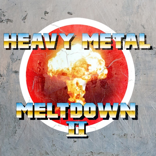 HEAVY METAL MELTDOWN PT II