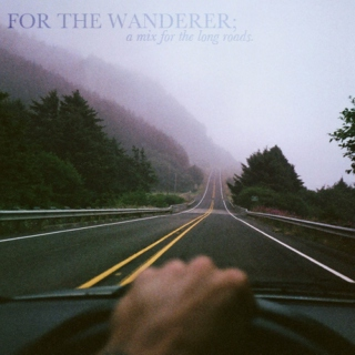 for the wanderer;