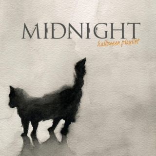 Midnight (HALLOWEEN PLAYLIST)
