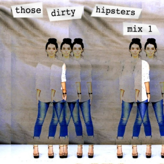 those dirty hipsters