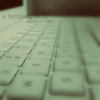 a thousand miles;
