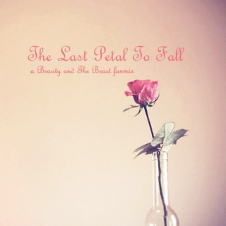 The Last Petal To Fall