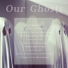 Our Ghosts