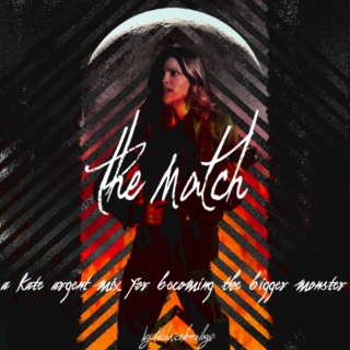 The Match: A Kate Argent Mix for becoming the bigger monster