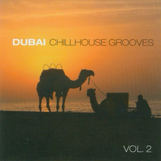 Dubai Chillhouse Grooves Vol. 2