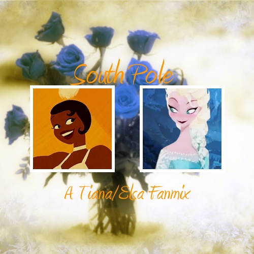 South Pole- A Tiana/Elsa