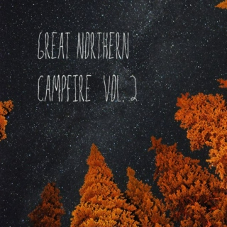 Great Northern Campfire Vol. 2