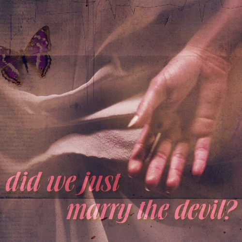 Did We Just Marry the Devil?