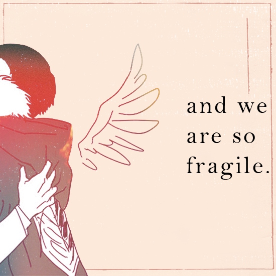 and we are so fragile.