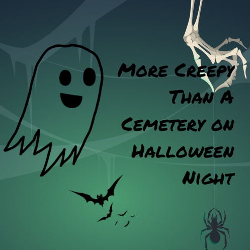 More Creepy Than A Cemetery on Halloween Night