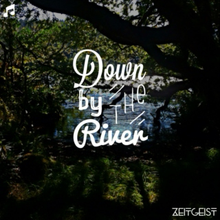 Down By The River
