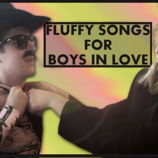 fluffy songs for boys in love