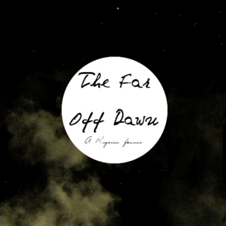The Far Off Dawn