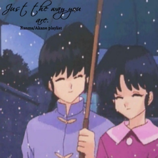 Just the way you are. (Ranma/Akane)