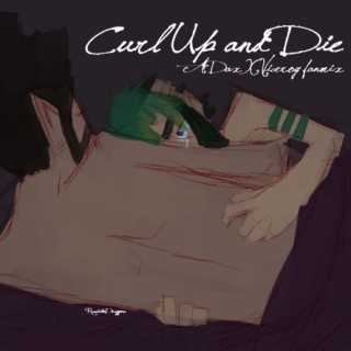 Curl Up and Die