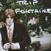 Ode to Trip Fontaine