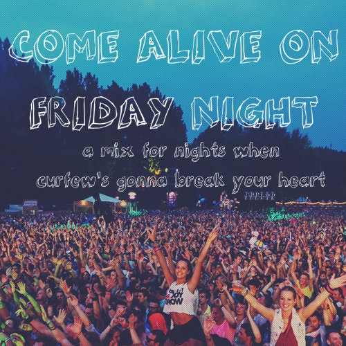 Come Alive On Friday Night