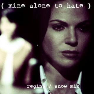Mine Alone to Hate