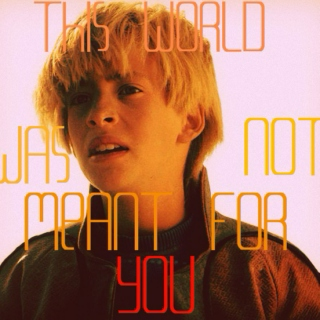 This World Was Not Meant For You
