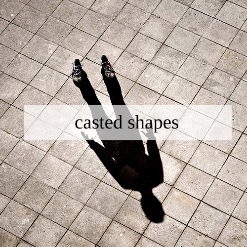 Casted Shapes