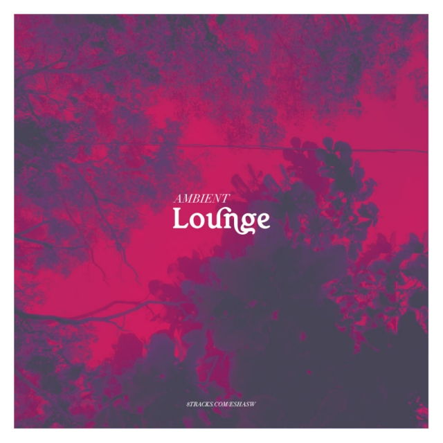 Lounge: Ambient