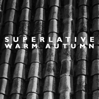 Superlative Warm Autumn
