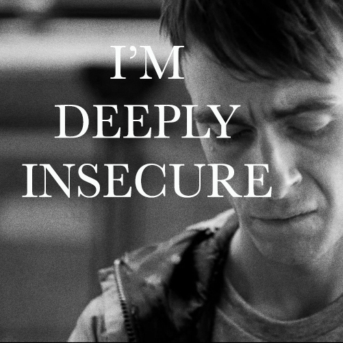 I'm Deeply Insecure