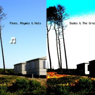 pines, rhymes and huts