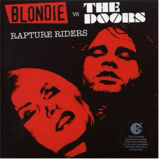 Blondie Vs The Doors - Rapture Riders