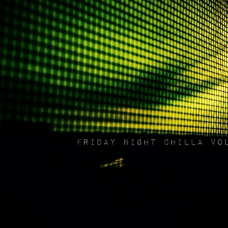 Friday Night Chilla Vol.25