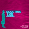 Scouting for jobs