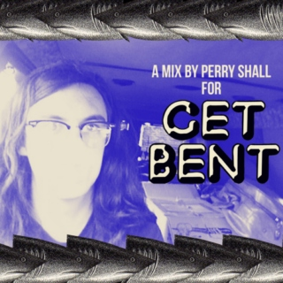 Guest Mix: A Mix by Perry Shall for GET BENT