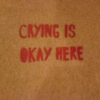 Just cry it out, it'll make you feel better.