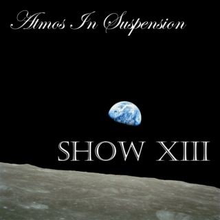 Atmos In Suspension Show XIII