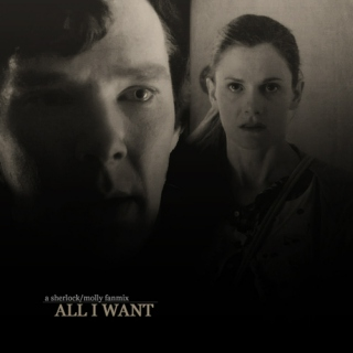 Sherlock/Molly - All I Want