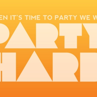 party hard, workout hard, live it up