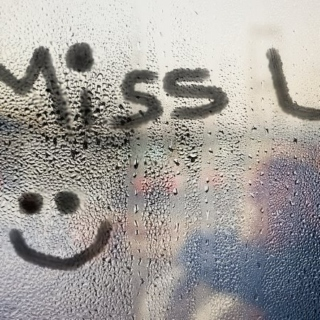 when you miss someone...