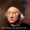 Columbus Collection Vol. 1