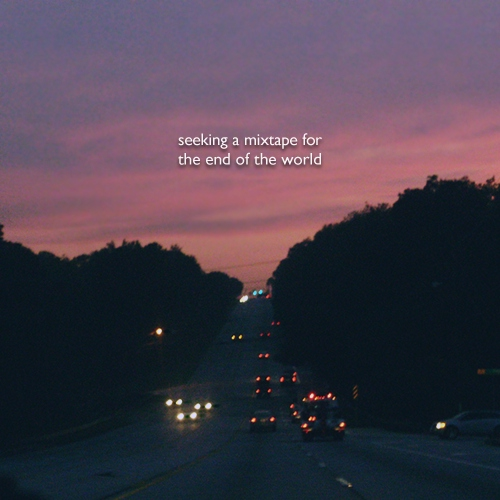 seeking a mixtape for the end of the world