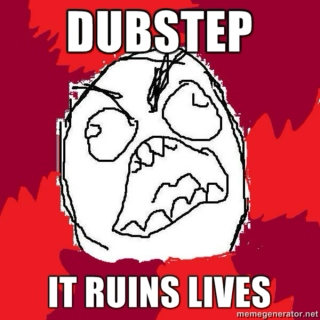 friends let friends listen to DUBSTEP!