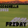 Coachella 2012: Friday