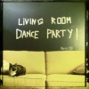 Living Room Dance Party!