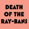 Death of the Ray-bans