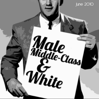 Male, Middle-Class & White