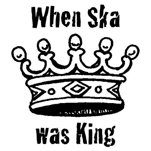 When Ska Was King
