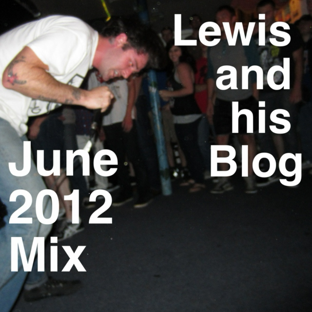 Lewis and his Blog June 2012 Mix