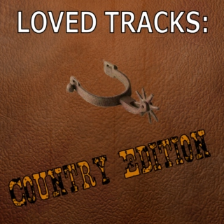 Loved Tracks: Country Edition