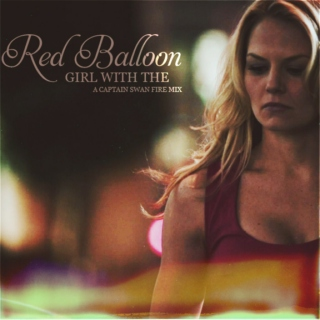 Girl With The Red Balloon [CaptainSwanFire Mix]
