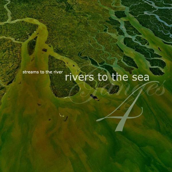 Streams to the River, Rivers to the Sea #4