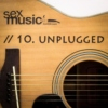 sexmusic // 10. unplugged